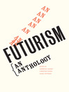 Futurism (eBook): An Anthology