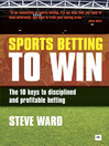 Sports Betting to Win (eBook): The 10 Keys to Disciplined and Profitable Betting