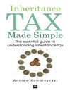 Inheritance Tax Made Simple (eBook): The Essential Guide to Understanding Inheritance Tax