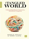 The Tangled World (eBook): Understanding Human Connections, Networks and Complexity