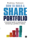 How to Build a Share Portfolio (eBook): A Practical Guide to Selecting and Monitoring a Portfolio of Shares
