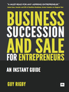 Business Succession & Sale for Entrepreneurs (eBook): An Instant Guide