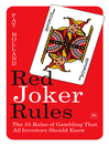Red Joker Rules (eBook): The 35 Rules of Gambling That All Investors Should Know