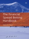 The Financial Spread Betting Handbook (eBook): A Guide to Making Money Trading Spread Bets