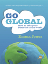 Go Global (eBook): How to Take Your Business to the World