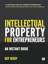 Intellectual Property for Entrepreneurs (eBook): An Instant Guide