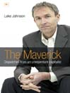 The Maverick (eBook): Dispatches from an Unrepentant Capitalist