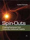 Spin-Outs (eBook): Creating Businesses from University Intellectual Property