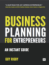 Business Planning For Entrepreneurs (eBook): An Instant Guide