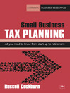Small Business Tax Planning (eBook): All You Need to Know From Start-Up to Retirement