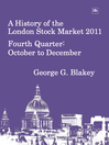 A History of the London Stock Market 2011 (eBook): Fourth Quarter, October to December