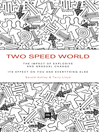 Two Speed World (eBook): The Impact of Explosive and Gradual Change - Its Effect on You and Everything Else