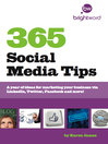 365 Social Media Tips (eBook): A year of ideas for marketing your business via LinkedIn, Twitter, Facebook and more!