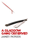 A Glasgow Gang Observed (eBook)