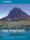 The Pyrenees (eBook): The High Pyrenees from the Cirque de Lescun to the Carlit Massif