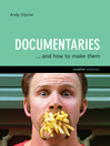 Documentaries (eBook): ...and How to Make Them