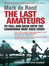 The Last Amateurs (eBook): To Hell and Back with the Cambridge Boat Race Crew