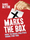 X Marks the Box (eBook): How to Make Politics Work for You