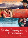An Improper Christmas (eBook): Woman Hater / The Humbug Man / A Very Tudor Christmas / Under a Christmas Spell / Under a New Year's Enchantment / Snowbound with the Sheriff / Summoned for Seduction / On the First Night of Christmas... / Secrets of the Rich & Famous /...