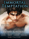 Immortal Temptation (eBook): Immortal Desire / Immortal, Insatiable, Indomitable / Playing with Fire / Resurrection / Nocturnal Whispers