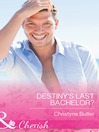 Destiny's Last Bachelor? (eBook)