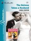 The Heiress Takes a Husband (eBook)