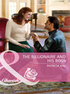 The Billionaire and His Boss (eBook)