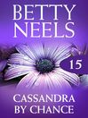 Cassandra by Chance (eBook): Betty Neels Collection, Book 15