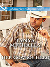 Her Cowboy Hero (eBook): Colorado Cades Series, Book 3