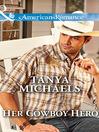 Her Cowboy Hero (eBook): Colorado Cades Series, Book 3