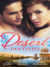 Desert Fantasies (eBook): Duty and the Beast / Cinderella and the Sheikh / Marrying the Scarred Sheikh
