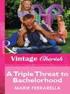A Triple Threat to Bachelorhood (eBook)