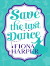 Save the Last Dance (eBook): The Ballerina Bride / Invitation to the Boss's Ball