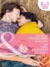 The Texas Tycoon's Baby / His Texas Wildflower (eBook)