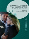 Cavanaugh's Bodyguard (eBook)