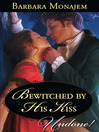 Bewitched by His Kiss (eBook)