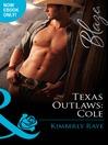 Texas Outlaws: Cole (eBook): Texas Outlaws Series, Book 3