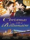 Christmas with a Billionaire (eBook): Billionaire under the Mistletoe / Snowed in with Her Boss / A Diamond for Christmas