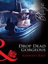 Drop Dead Gorgeous (eBook): Love at First Bite Series, Book 2