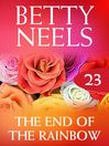The End of the Rainbow (eBook): Betty Neels Collection, Book 23