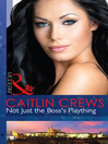 Not Just the Boss's Plaything (eBook)