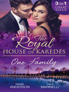 The Royal House of Karedes (eBook): One Family: Ruthless Boss, Royal Mistress / The Desert King's Housekeeper Bride / Wedlocked: Banished Sheikh, Untouched Queen