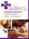 Heart Surgeon, Hero...Husband? (eBook)