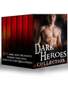 Dark Heroes Collection (eBook): Blackwolf's Redemption / Haunted by the Earl's Touch / The One That Got Away / Twilight Hunger / Wild Wolf / Pull of the Moon