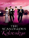 The Scandalous Kolovskys (eBook): The House of Kolovsky, Book 3