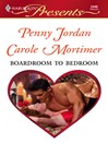 Boardroom to Bedroom (eBook): His Darling Valentine / The Boss's Marriage Arrangement