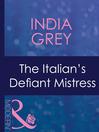 The Italian's Defiant Mistress (eBook)