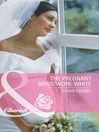 The Pregnant Bride Wore White (eBook)