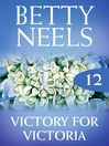 Victory for Victoria (eBook): Betty Neels Collection, Book 12