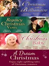 A Dream Christmas (eBook): Billionaire under the Mistletoe / Snowed in with Her Boss / A Diamond for Christmas / The Blanchland Secret / The Mistress of Hanover Square / A Baby Under the Tree / A Baby For Christmas / Her Christmas Hero